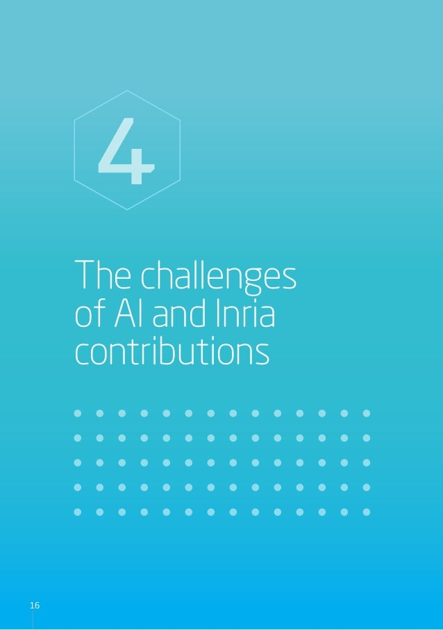The challenges of AI and Inria contributions 4 16