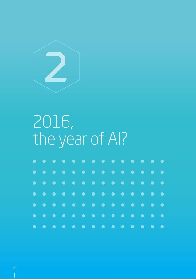 2016, the year of AI? 2 8