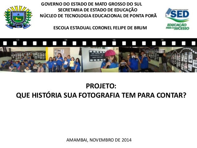 GOVERNO DO ESTADO DE MATO GROSSO DO SUL SECRETARIA DE ESTADO DE EDUCAÇÃO NÚCLEO DE TECNOLOGIA EDUCACIONAL DE PONTA PORÃ ES...