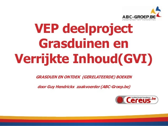 VEP deelproject Grasduinen en Verrijkte Inhoud(GVI) GRASDUIN EN ONTDEK (GERELATEERDE) BOEKEN door Guy Hendrickx zaakvoerde...