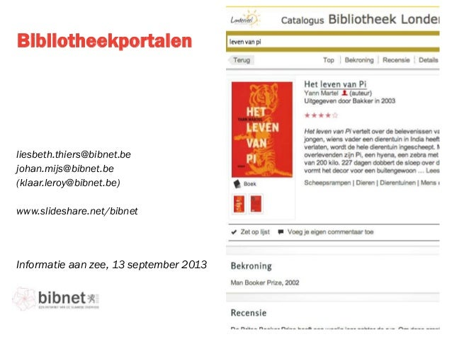 Bibliotheekportalen Informatie aan zee, 13 september 2013 liesbeth.thiers@bibnet.be johan.mijs@bibnet.be (klaar.leroy@bibn...