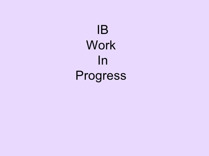 IB Work  In Progress