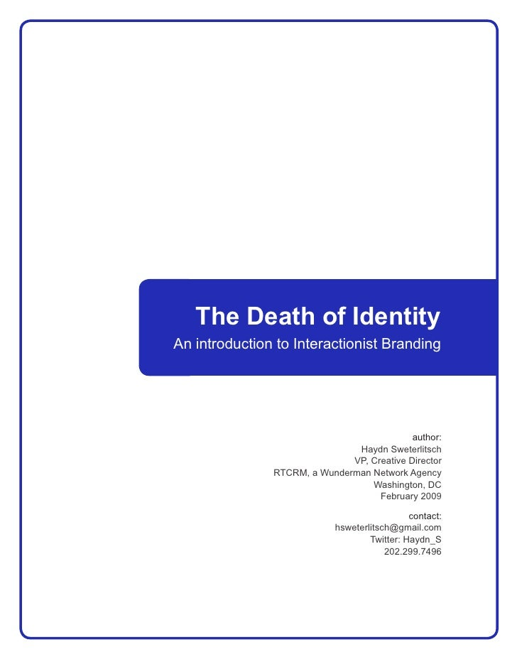 The Death of Identity An introduction to Interactionist Branding                                                 author:  ...