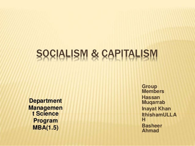 the benefits of socialism and capitalism in the society Socialism is a range of economic and social systems characterised by social ownership and democratic control of the means of production as well as the political theories and movements.