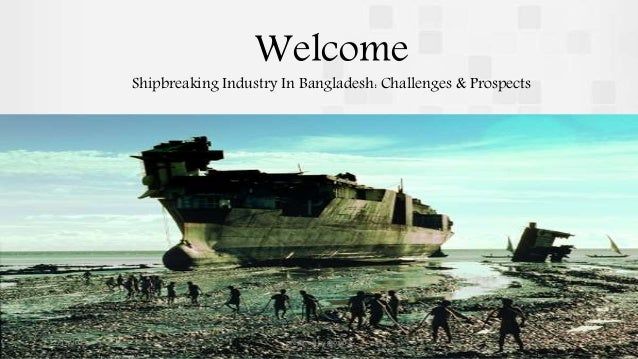 prospect of shipbuilding in bangladesh a A view of the khulna shipyard promoting career opportunities through industry linkages for those who complete technical and vocational education is now a reality in bangladesh.