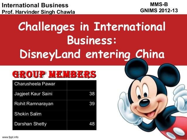 MMS-B GNIMS 2012-13  International Business Prof. Harvinder Singh Chawla  Challenges in International Business: DisneyLand...