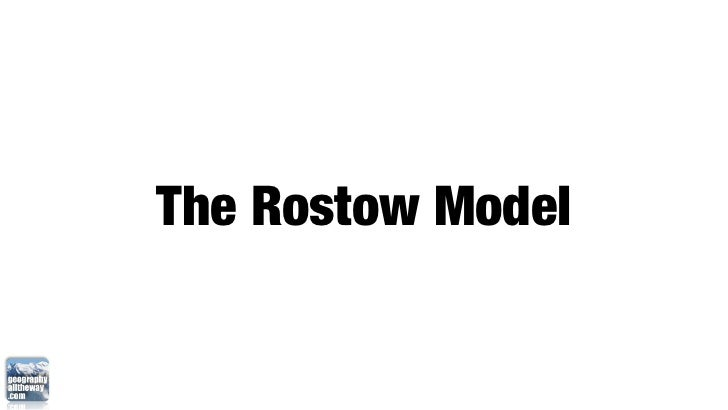 The Rostow Model