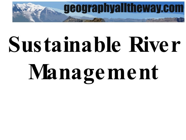 Sustainable River Management