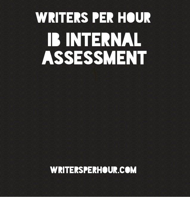 IB Internal Assessment Writers Per Hour WritersPerHour.COM