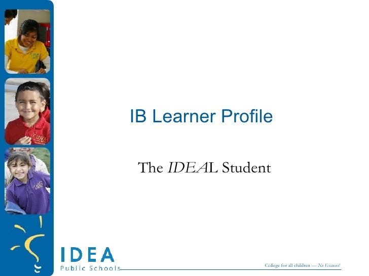 IB Learner Profile The  IDEA L Student