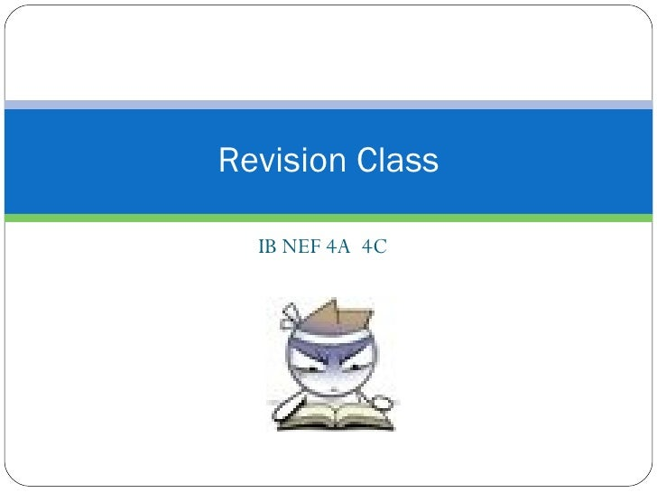 IB NEF 4A  4C Revision Class