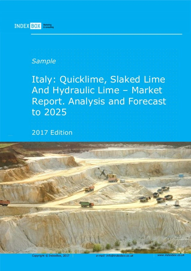 Copyright © IndexBox, 2017 e-mail: info@indexbox.co.uk www.indexbox.co.uk Sample Italy: Quicklime, Slaked Lime And Hydraul...