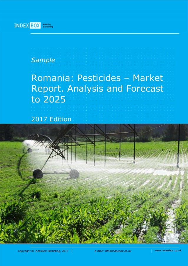 Copyright © IndexBox Marketing, 2017 e-mail: info@indexbox.co.uk www.indexbox.co.uk Sample Romania: Pesticides – Market Re...