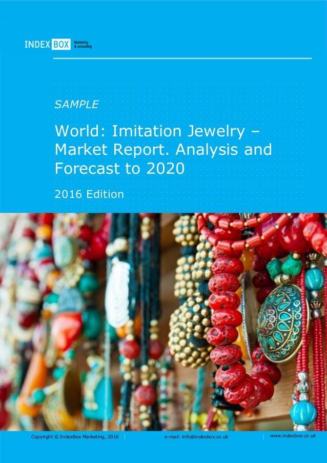 Copyright © IndexBox Marketing, 2016 e-mail: info@indexbox.co.uk www.indexbox.co.uk SAMPLE World: Imitation Jewelry – Mark...