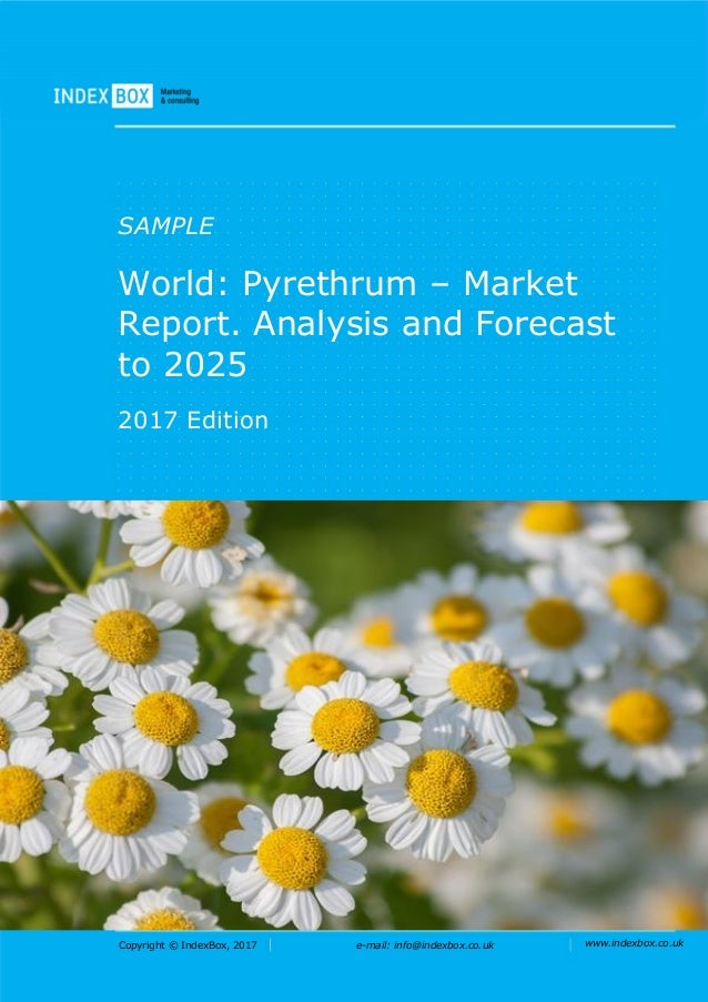 Copyright © IndexBox, 2017 e-mail: info@indexbox.co.uk www.indexbox.co.uk SAMPLE World: Pyrethrum – Market Report. Analysi...