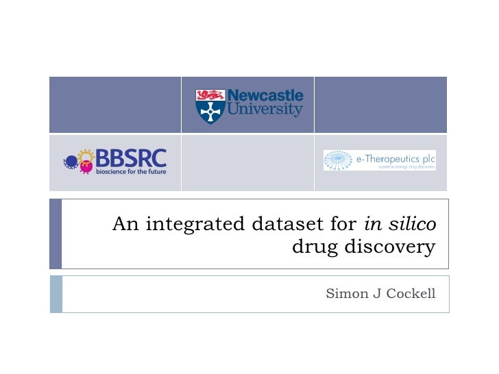 An integrated dataset for  in silico  drug discovery Simon J Cockell