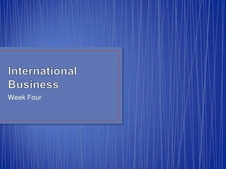 International Business<br />Week Four<br />