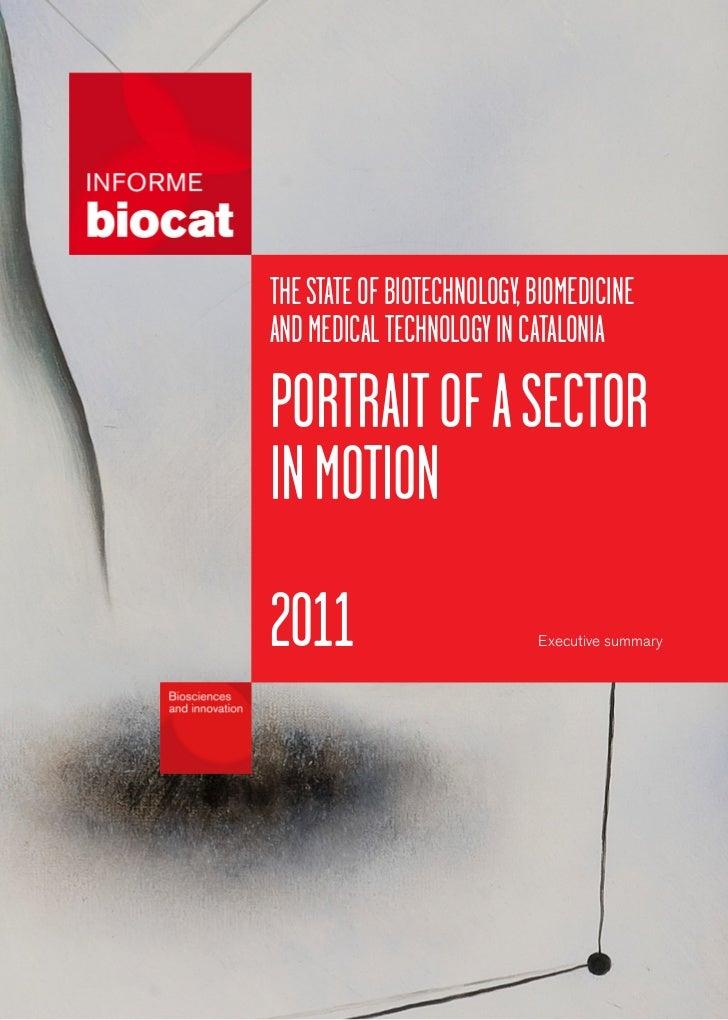 THESTATEOFBIOTECHNOLOGY,BIOMEDICINEANDMEDICALTECHNOLOGYINCATALONIAPORTRAITOFASECTORINMOTION2011                        Exe...