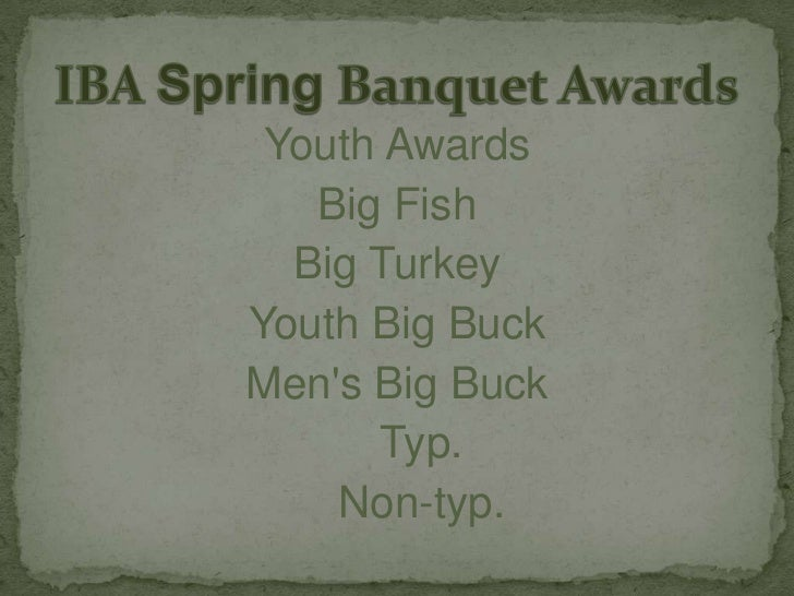 Youth Awards<br />Big Fish<br />Big Turkey<br />Youth Big Buck<br />Men's Big Buck<br />    Typ.<br />    Non-typ.<br />IB...