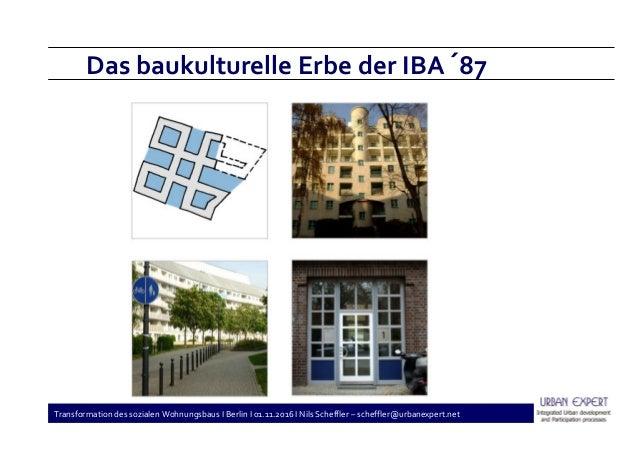 Transformation des sozialen Wohnungsbaus I Berlin I 01.11.2016 I Nils Scheffler – scheffler@urbanexpert.net Das baukulture...
