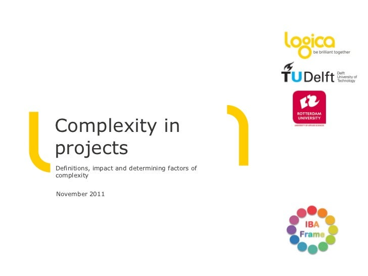 Complexity inprojectsDefinitions, impact and determining factors ofcomplexityNovember 2011