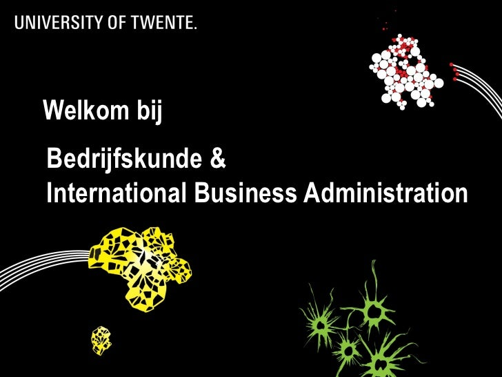 Welkom bijBedrijfskunde &International Business Administration