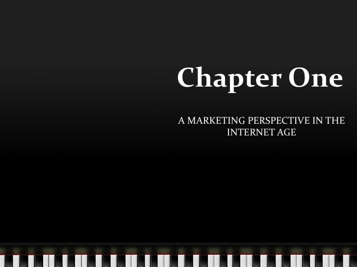 Chapter One A MARKETING PERSPECTIVE IN THE         INTERNET AGE