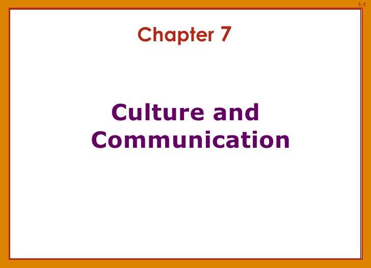 Chapter  7 <ul><li>Culture and Communication </li></ul>