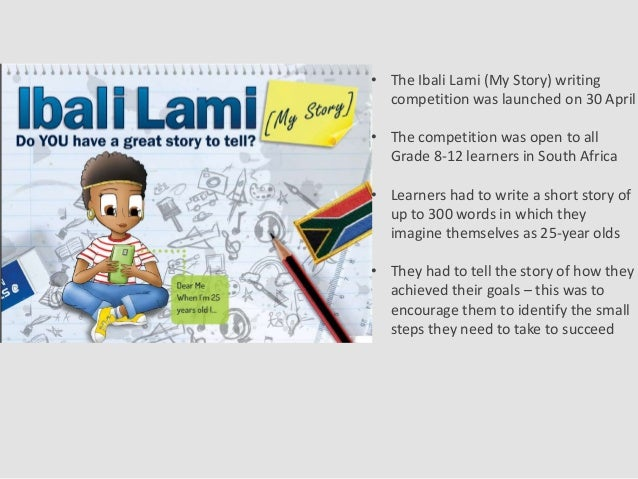 • The Ibali Lami (My Story) writing competition was launched on 30 April • The competition was open to all Grade 8-12 lear...