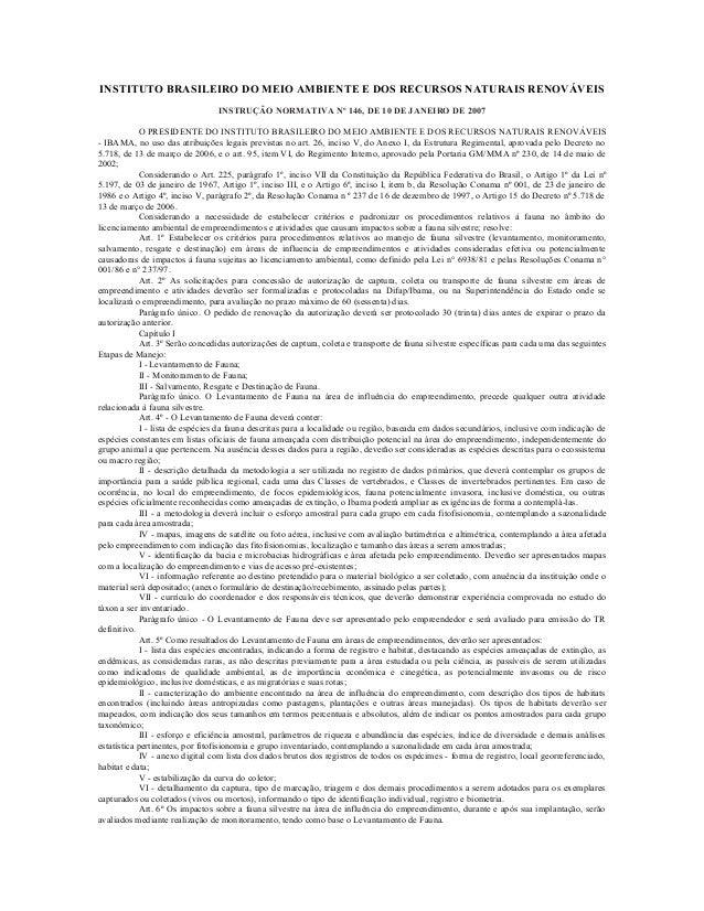 INSTITUTO BRASILEIRO DO MEIO AMBIENTE E DOS RECURSOS NATURAIS RENOVÁVEIS INSTRUÇÃO NORMATIVA Nº 146, DE 10 DE JANEIRO DE 2...