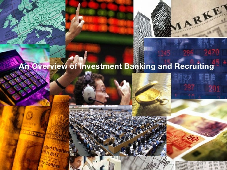 An Overview of Investment Banking and Recruiting