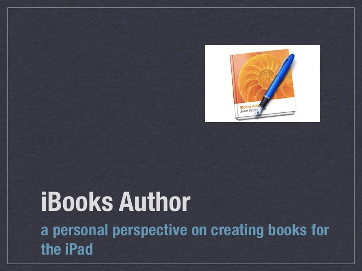 iBooks Authora personal perspective on creating books forthe iPad