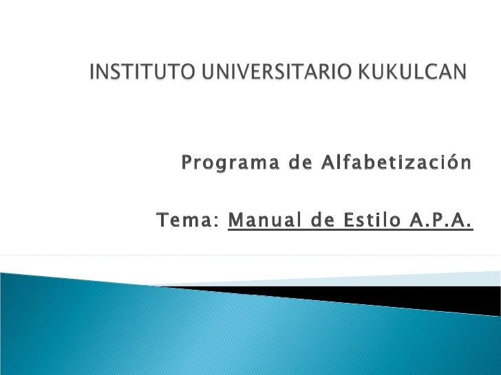 Programa de Alfabetización Tema:  Manual de Estilo A.P.A.