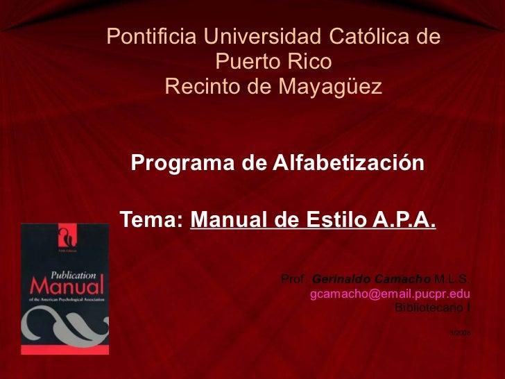 Pontificia Universidad Católica de Puerto Rico Recinto de Mayag üez Programa de Alfabetización Tema:  Manual de Estilo A.P...