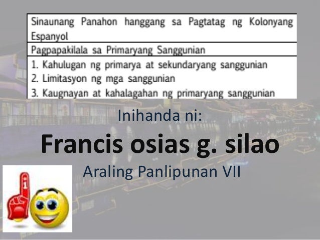 Inihanda ni: Francis osias g. silao Araling Panlipunan VII