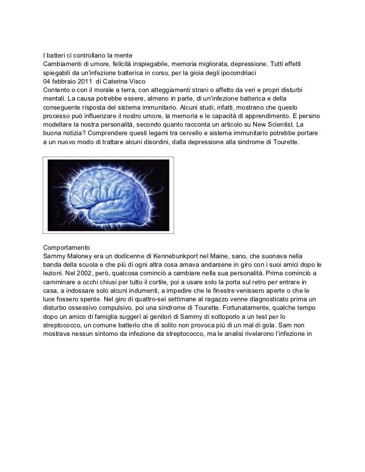 I batteri ci controllano la menteCambiamenti di umore, felicità inspiegabile, memoria migliorata, depressione. Tutti effet...