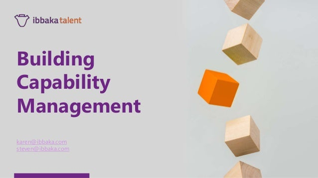 karen@ibbaka.com steven@ibbaka.com Building Capability Management