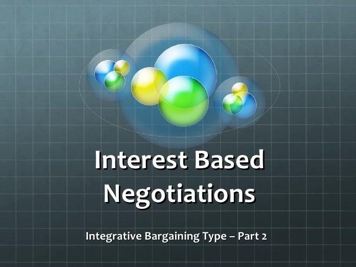 Interest Based Negotiations Integrative Bargaining Type – Part 2