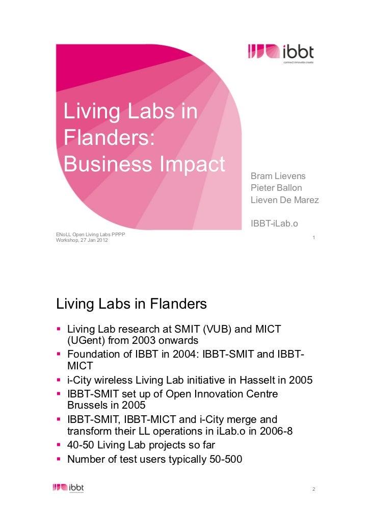 Living Labs in  Flanders:  Business Impact                           Bram Lievens                                         ...