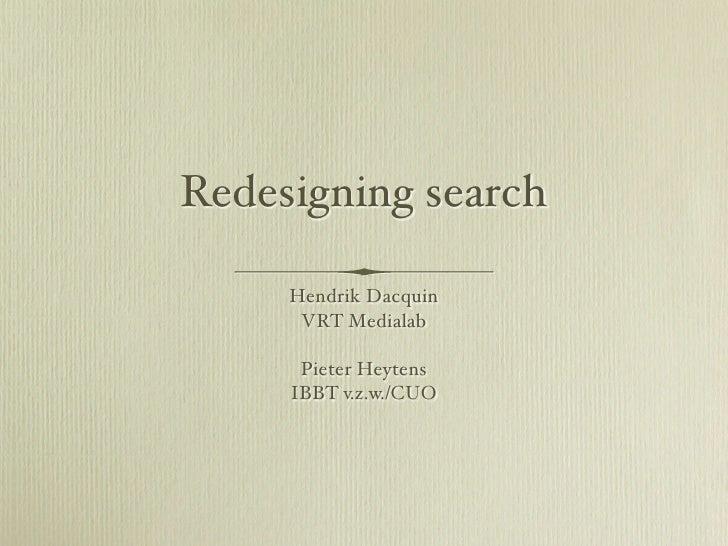 Redesigning search       Hendrik Dacquin        VRT Medialab        Pieter Heytens      IBBT v.z.w./CUO
