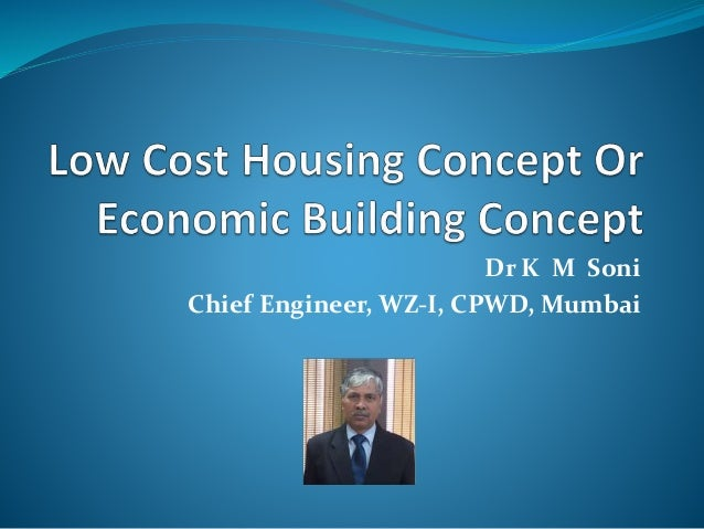 Dr K M Soni Chief Engineer, WZ-I, CPWD, Mumbai