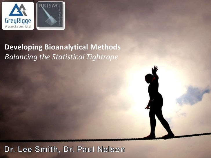 Developing Bioanalytical MethodsBalancing the Statistical Tightrope