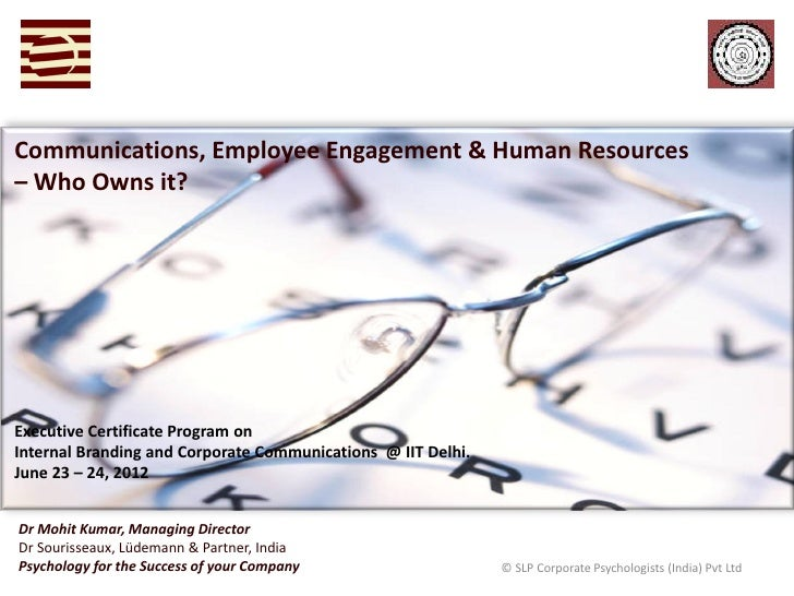 Communications, Employee Engagement & Human Resources– Who Owns it?Executive Certificate Program onInternal Branding and C...