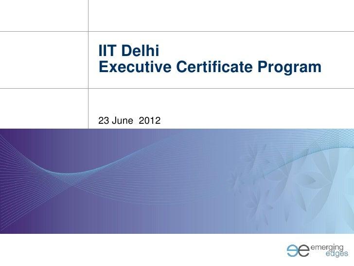 IIT DelhiExecutive Certificate Program23 June 2012