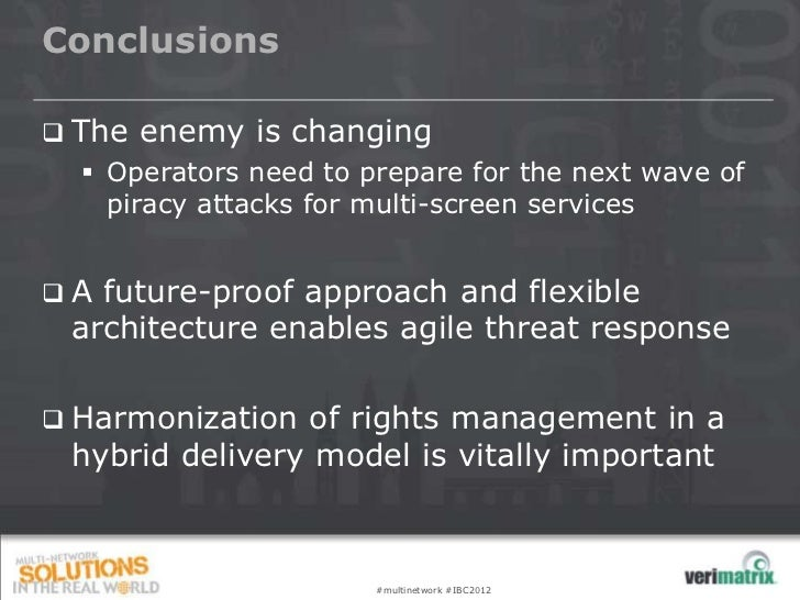 Conclusions   The enemy is changing     Operators need to prepare for the next wave of      piracy attacks for multi-scr...