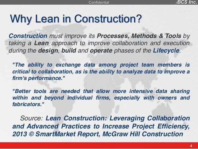 what is lean construction A growing number of construction firms are embracing the lean methodology that emphasizes maximizing value for the customer while minimizing waste the approach is simple and attractive in an industry where budgets, timeframes, and safety are all critical but the lean approach to project delivery .