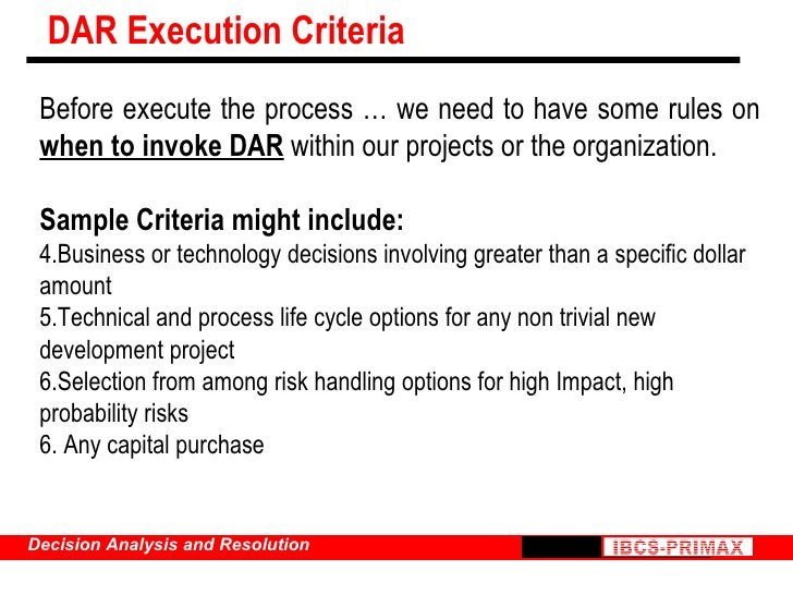 DAR Execution Criteria <ul><li>Before execute the process … we need to have some rules on  when to invoke DAR  within our ...