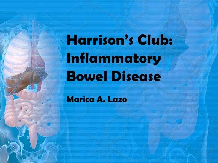 Harrison's Club:InflammatoryBowel DiseaseMarica A. Lazo