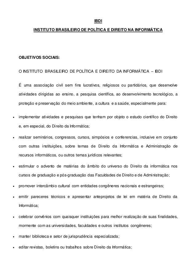IBDI INSTITUTO BRASILEIRO DE POLÍTICA E DIREITO NA INFORMÁTICA OBJETIVOS SOCIAIS: O INSTITUTO BRASILEIRO DE POLÍTICA E DIR...