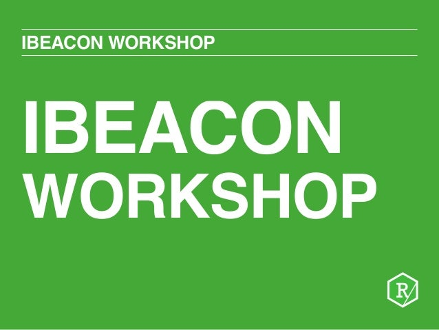 iBeacon Workshop by Reque st